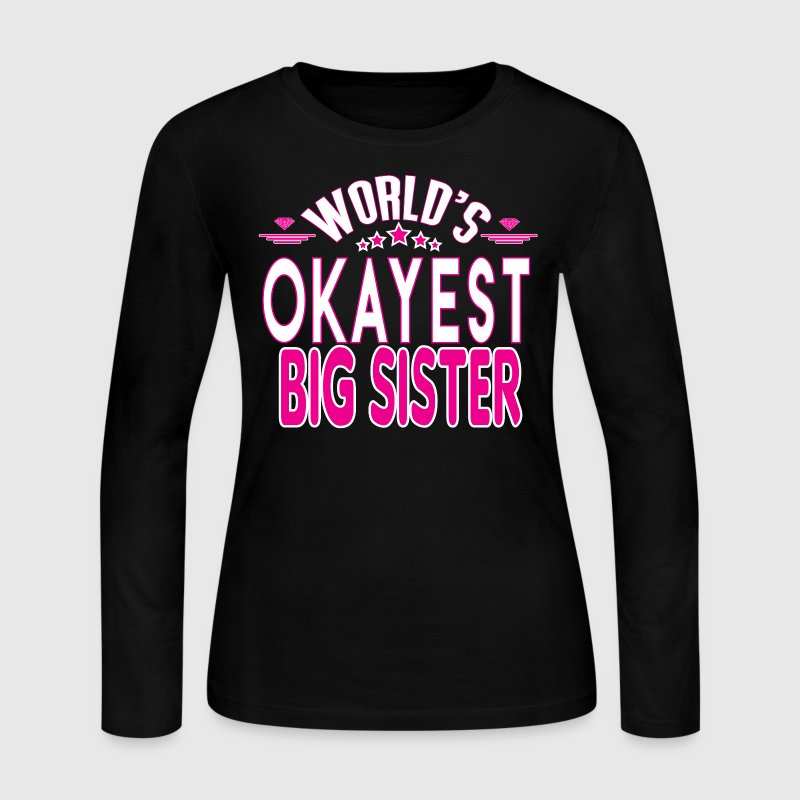 WORLD'S OKAYEST BIG SISTER EVER - Women's Long Sleeve Jersey T-Shirt
