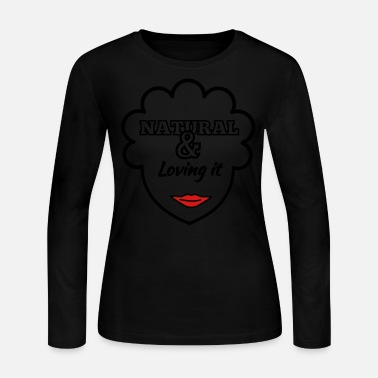 Natural Natural & Loving It - Women's Long Sleeve Jersey T-Shirt