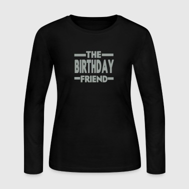 The Birthday Friend - Women's Long Sleeve Jersey T-Shirt