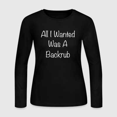 Pregnant All I wanted was a backrub - Women's Long Sleeve Jersey T-Shirt