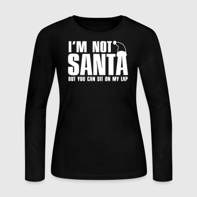 I'm Not Santa But You Can Sit On My Lap - Women's Long Sleeve Jersey T-Shirt
