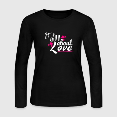 it s all about love Valentine´s day on February - Women's Long Sleeve Jersey T-Shirt