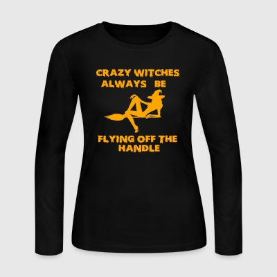 Crazy Witches Always Be Flying Off The Handle Funn - Women's Long Sleeve Jersey T-Shirt
