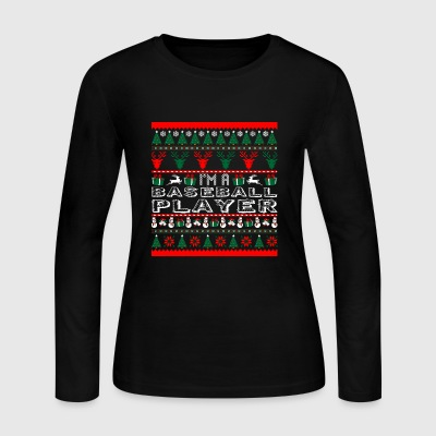 I Am Baseball Player Christmas Ugly Sweater - Women's Long Sleeve Jersey T-Shirt