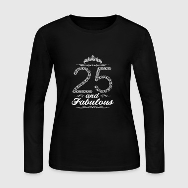 (Gift) 25 and fabulous - Women's Long Sleeve Jersey T-Shirt