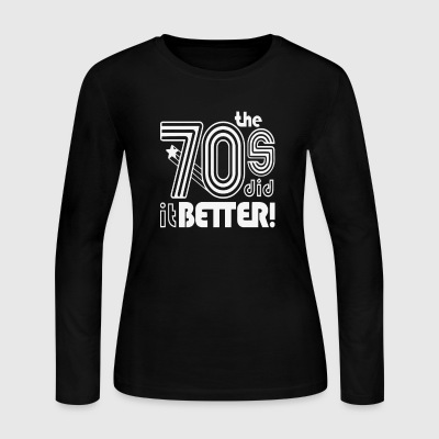 The 70 s Decade better - Women's Long Sleeve Jersey T-Shirt