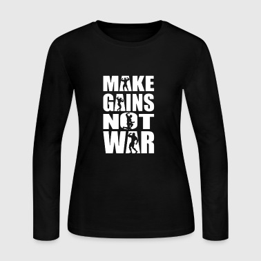 Make Gains Not War - Women's Long Sleeve Jersey T-Shirt