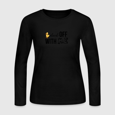 Duck off with me - Women's Long Sleeve Jersey T-Shirt