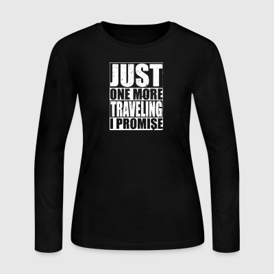 Just One More Traveing - Women's Long Sleeve Jersey T-Shirt