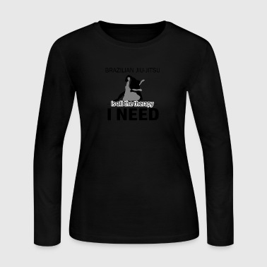 Brazilian Jiu-Jitsu is my therapy - Women's Long Sleeve Jersey T-Shirt