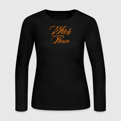 Halloween Witch Please Funny - Women's Long Sleeve Jersey T-Shirt