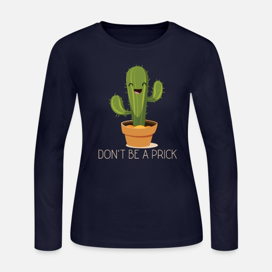 338615bae Lover Long-Sleeve Shirts - Don't Be A Prick Cactus Cute Funny Garden