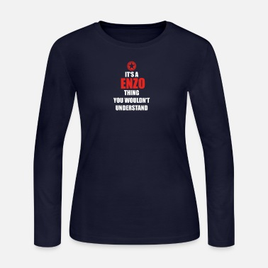 Enzo Geschenk it s a thing birthday understand ENZO - Women's Long Sleeve Jersey T-Shirt