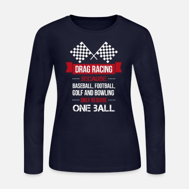 Drag Race Drag racing t shirt - Women's Jersey Longsleeve Shirt