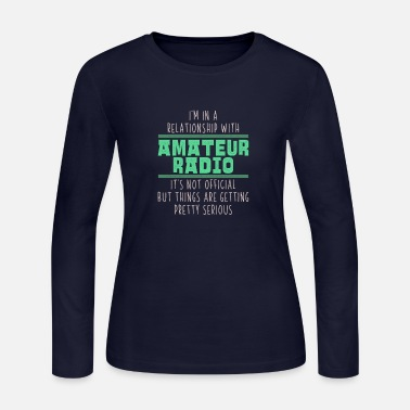 Radio Funny Pretty Serious Relationship Amateur Radio - Women's Jersey Longsleeve Shirt