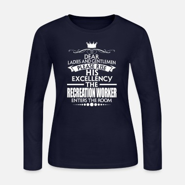 Recreational RECREATION WORKER - EXCELLENCY - Women's Long Sleeve Jersey T-Shirt