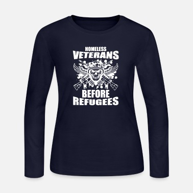 Homeless Homeless Veterans Before Refugees Shirt - Women's Jersey Longsleeve Shirt