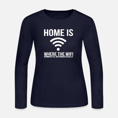 Teenager Home Is Where The WiFi Connects Teenager Funny - Women's Jersey Longsleeve Shirt
