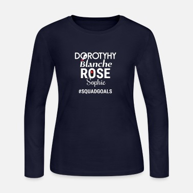 Sophie Dorothy Blanche Rose Sophie #SQUADGOALS - Women's Jersey Longsleeve Shirt