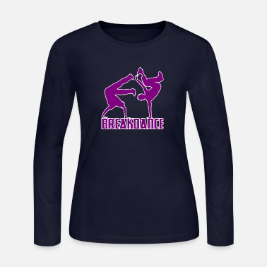 Breakdancing Breakdance Breakdancer Breakdancing Streetdance - Women's Long Sleeve Jersey T-Shirt