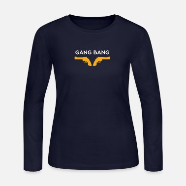 Gangbang gang bang - Women's Long Sleeve Jersey T-Shirt