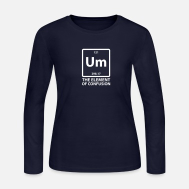 Um The Element Of Confusion - Women's Jersey Longsleeve Shirt