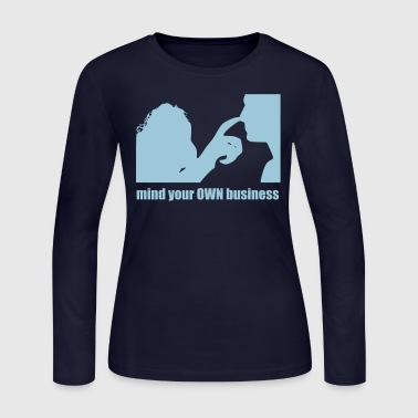MIND YOUR OWN BUSINESS - Women's Long Sleeve Jersey T-Shirt