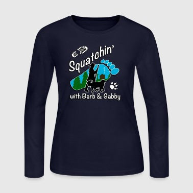 Squatchin with Barb and Gabby - Women's Long Sleeve Jersey T-Shirt