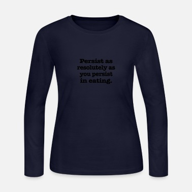 Resolution Persist as resolutely - Women's Long Sleeve Jersey T-Shirt