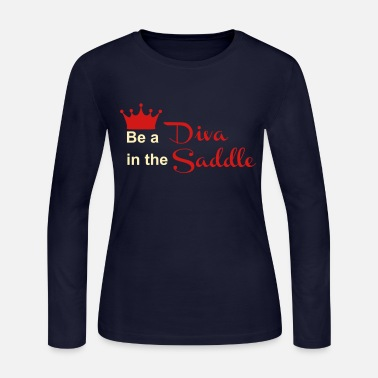 Saddle Be a Diva in the Saddle - Women's Long Sleeve Jersey T-Shirt