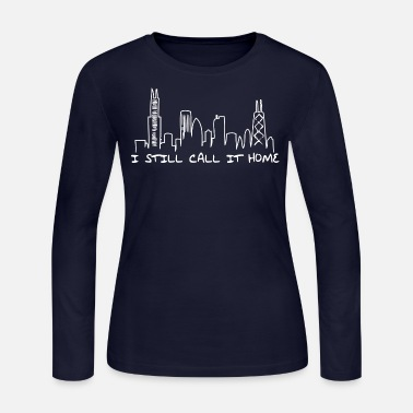 City I Still Call It Home Chicago Skyline Illinois Tees - Women's Long Sleeve Jersey T-Shirt