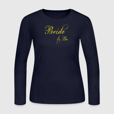 bride to be gold - Women's Long Sleeve Jersey T-Shirt