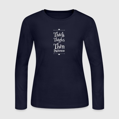 Thick thighs thin patience - Women's Long Sleeve Jersey T-Shirt