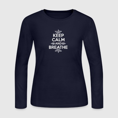 Keep calm and breathe - Women's Long Sleeve Jersey T-Shirt
