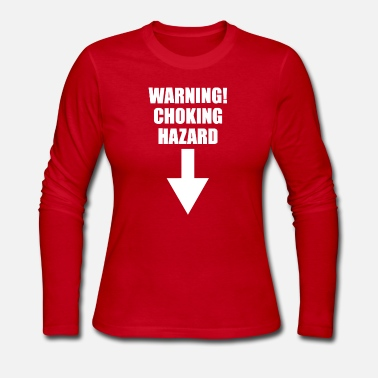 Hazard WARNING CHOKING HAZARD PRINTED - Women's Long Sleeve Jersey T-Shirt