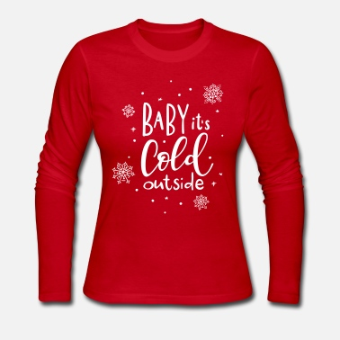 Cold baby its cold outside - Women's Long Sleeve Jersey T-Shirt