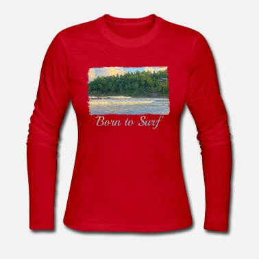 Born to Surf - Women's Long Sleeve Jersey T-Shirt