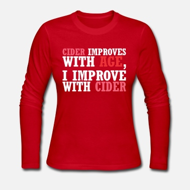 Cider Cider Improves With Age Improve With Cider - Women's Long Sleeve Jersey T-Shirt
