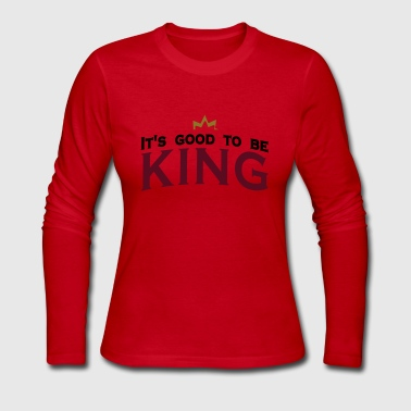 Its Good To Be The King It's good to be king (3c) - Women's Long Sleeve Jersey T-Shirt