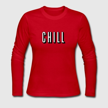 Chill [HQ] - Women's Long Sleeve Jersey T-Shirt