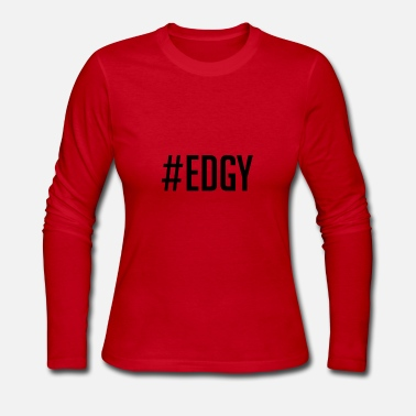 Edgy #EDGY - Women's Long Sleeve Jersey T-Shirt
