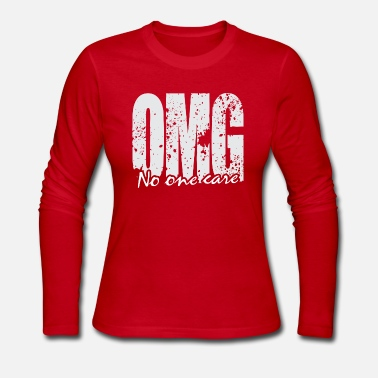 VT084_ omg no one care - Women's Long Sleeve Jersey T-Shirt