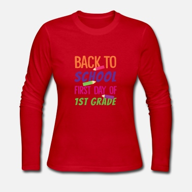 Grade First Day 1st First Grade Teacher Funny Back to School Shirt - Women's Long Sleeve Jersey T-Shirt