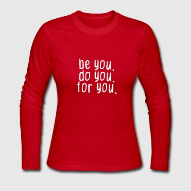Be You Be you. Do you. For you. - Women's Long Sleeve Jersey T-Shirt