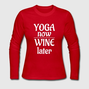 yoga_now_wine_later_funny_yoga_shirt - Women's Long Sleeve Jersey T-Shirt