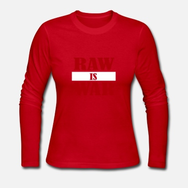 Meat Raw is War - Women's Long Sleeve Jersey T-Shirt
