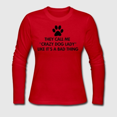 Dog Sayings Crazy Dog Lady Saying - Women's Long Sleeve Jersey T-Shirt