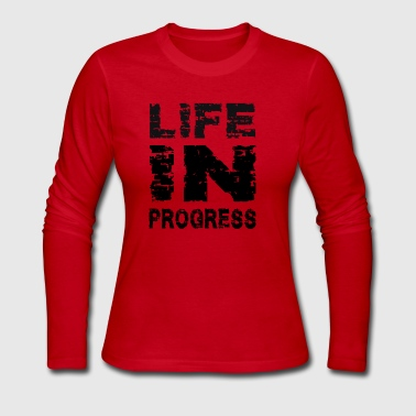 Life in Progress - Women's Long Sleeve Jersey T-Shirt