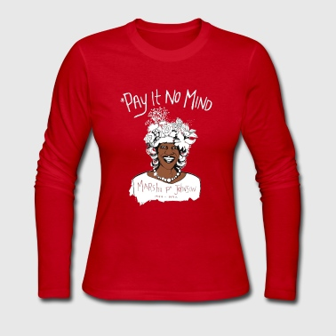 Pay It No Mind - Women's Long Sleeve Jersey T-Shirt