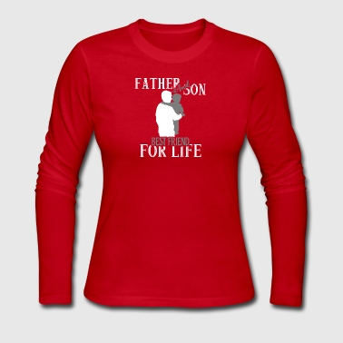 Father And Son Best Friend For Life T Shirt - Women's Long Sleeve Jersey T-Shirt